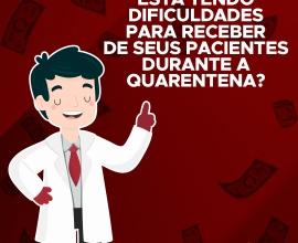 Está tendo dificuldades para receber dos seus pacientes durante a quarentena?